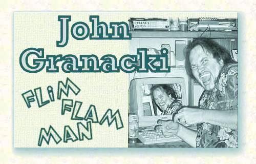 John Granacki, Flim-Flam Man